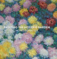Painting the Modern Garden, Monet to Matisse (Hardcover)