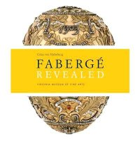 Faberge Revealed - Virginia Museum of Fine Arts